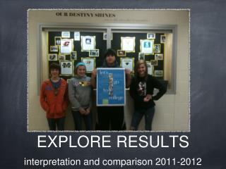 EXPLORE RESULTS  interpretation and comparison 2011-2012