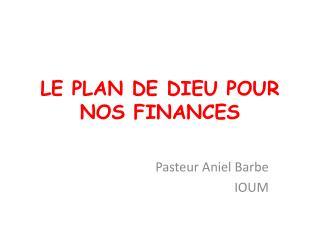 LE PLAN DE DIEU POUR NOS FINANCES