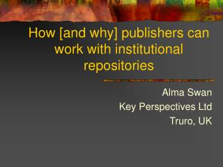 How [and why] publishers can work with institutional repositories