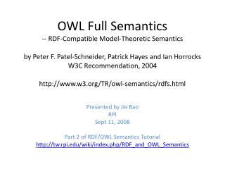 Presented by Jie Bao RPI Sept 11, 2008 Part 2 of RDF/OWL Semantics Tutorial