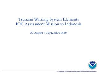 Tsunami Warning System Elements IOC Assessment Mission to Indonesia 29 August-1 September 2005