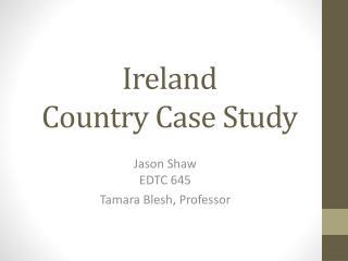 Ireland  Country Case Study