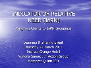 INDICATOR OF RELATIVE NEED (IoRN)