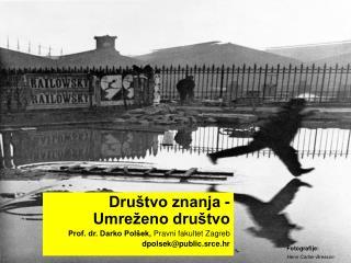 Društvo znanja - Umreženo društvo Prof. dr. Darko Polšek,  Pravni fakultet Zagreb