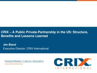 CRIX – A Public Private-Partnership in the US: Structure, Benefits and Lessons Learned