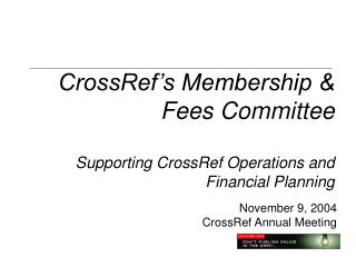 CrossRef's Membership & Fees Committee Supporting CrossRef Operations and Financial Planning