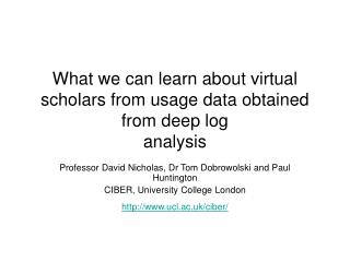 What we can learn about virtual scholars from usage data obtained from deep log analysis
