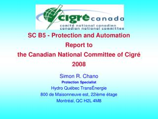 SC B5 - Protection and Automation Report to  the Canadian National Committee of Cigr é 2008
