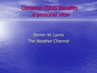 Common IOOS Benefits …a personal view