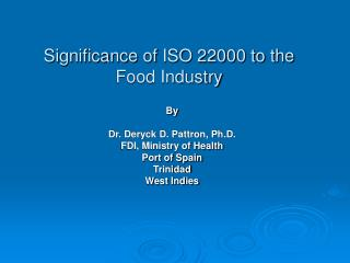 Significance of ISO 22000 to the Food Industry