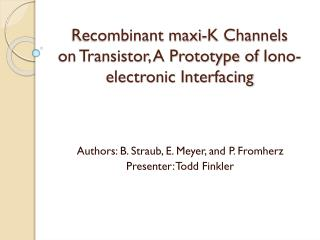 Recombinant maxi-K Channels on Transistor, A Prototype of  Iono -electronic Interfacing