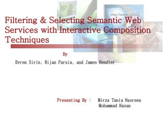 Filtering & Selecting Semantic Web Services with Interactive Composition Techniques