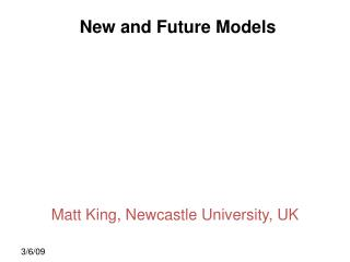 New and Future Models