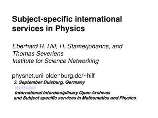 3. September Duisburg, Germany Workshop International Interdisciplinary Open Archives