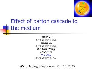 Effect of parton cascade to the medium