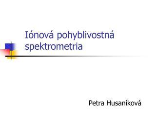 Iónová pohyblivostná spektrometria