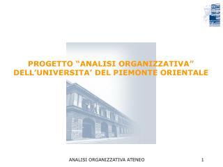"""PROGETTO """"ANALISI ORGANIZZATIVA"""" DELL'UNIVERSITA' DEL PIEMONTE ORIENTALE"""