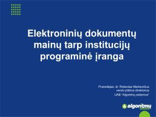 E lektronini ų  dokument ų  main ų  tarp  institucijų programinė įranga