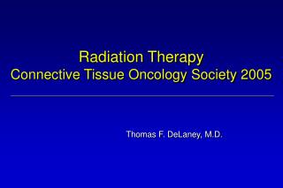 Radiation Therapy Connective Tissue Oncology Society 2005