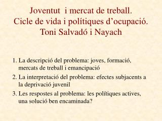 Joventut  i mercat de treball.  Cicle de vida i polítiques d'ocupació.  Toni Salvadó i Nayach