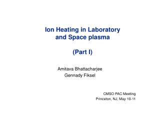 Ion Heating in Laboratory and Space plasma (Part I)