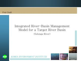 Integrated River-Basin Management Model for a Target River Basin (Selenga River)