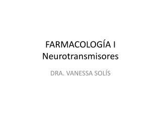 FARMACOLOGÍA I N eurotransmisores