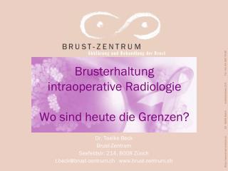 Brusterhaltung intraoperative Radiologie Wo sind heute die Grenzen?