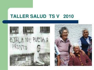 TALLER SALUD  TS V   2010