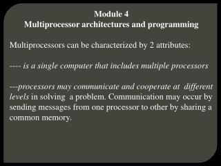 Module 4 Multiprocessor architectures and programming