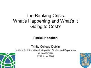 The Banking Crisis: What s Happening and What s It Going to Cost