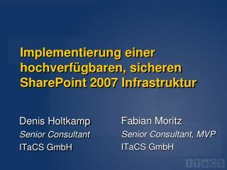 Implementierung einer hochverf�gbaren, sicheren SharePoint 2007 Infrastruktur