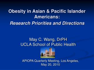 Obesity in Asian & Pacific Islander Americans: Research Priorities and Directions