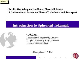 Introduction to Spherical Tokamak