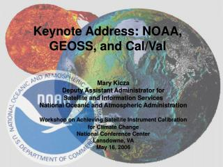 Mary Kicza Deputy Assistant Administrator for Satellite and Information Services