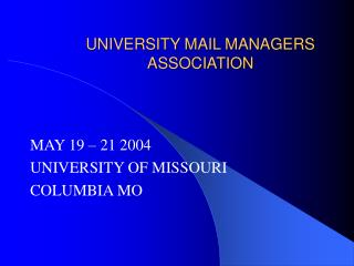 UNIVERSITY MAIL MANAGERS ASSOCIATION