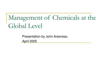 Management of Chemicals at the  Global Level
