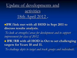 Update of developments and activities 18th April 2012  .
