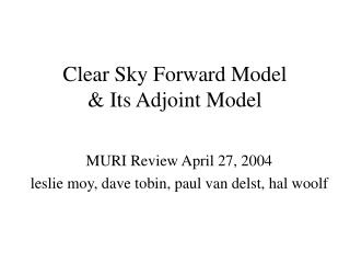 Clear Sky Forward Model  & Its Adjoint Model