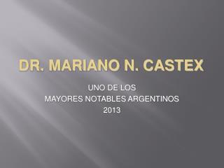 DR. MARIANO N. CASTEX