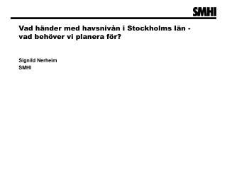 Vad händer med havsnivån i Stockholms län -  vad behöver vi planera för?