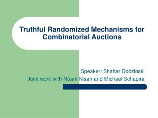 Truthful Randomized Mechanisms for Combinatorial Auctions