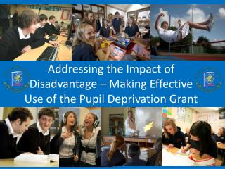Addressing the Impact of Disadvantage – Making Effective Use of the Pupil Deprivation Grant