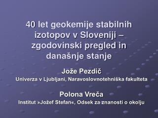 40 let geokemije stabilnih izotopov v Sloveniji – zgodovinski pregled in današnje stanje