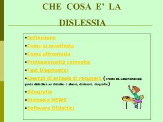 CHE  COSA  E   LA   DISLESSIA