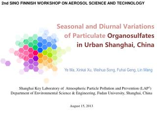 Seasonal and Diurnal Variations of Particulate  Organosulfates  in Urban Shanghai, China