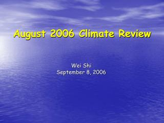 August 2006 Climate Review