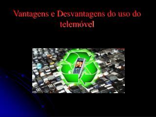 Vantagens e Desvantagens do uso do telemóvel