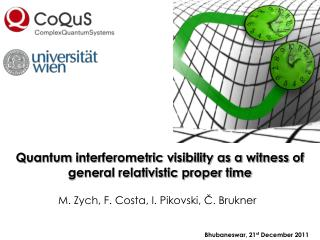 Quantum interferometric visibility as a witness of general relativistic proper time