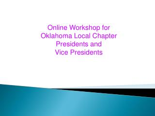 Online  Workshop for Oklahoma Local Chapter Presidents and Vice Presidents